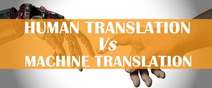 3 Reasons Why Machine Translation is Not Going to Replace Human Translators Any Time Soon
